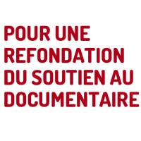 Refonder le soutien au documentaire de création