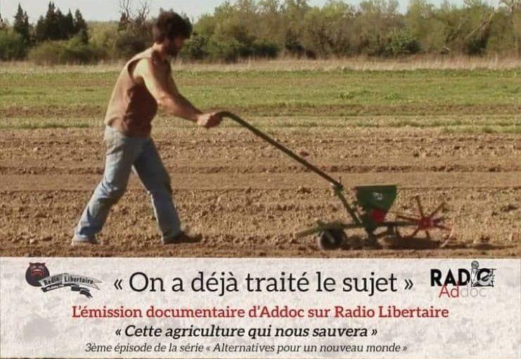 Radio Addoc #11 – Cette agriculture qui nous sauvera